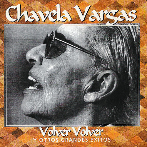 Play & Download Volver Volver y Otros Grandes Exitos by Chavela Vargas | Napster