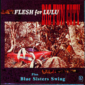 Big Fun City / Blue Sisters Swing by Flesh for Lulu
