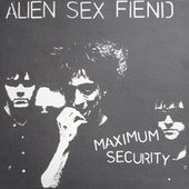Maximum Security by Alien Sex Fiend
