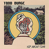 Hip About Time by Todd Burge