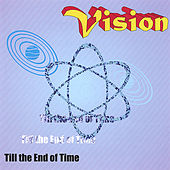 Play & Download Till the End of Time by Vision | Napster