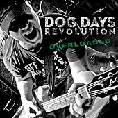 Play & Download Overloaded by Dog Days Revolution | Napster