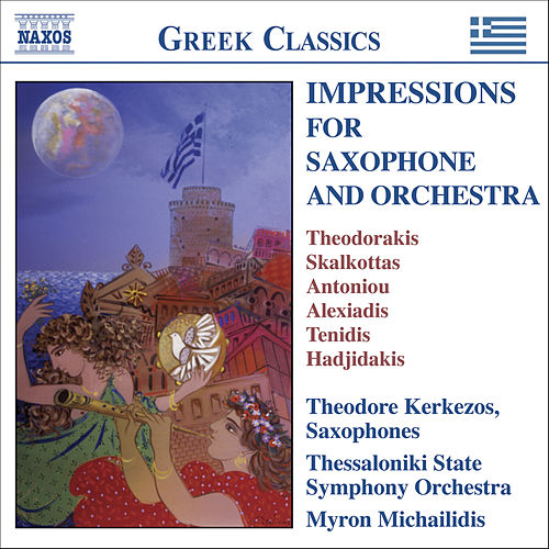Play & Download IMPRESSIONS FOR SAXOPHONE AND ORCHESTRA - Virtuosic Works by 20t by Theodore Kerkezos | Napster