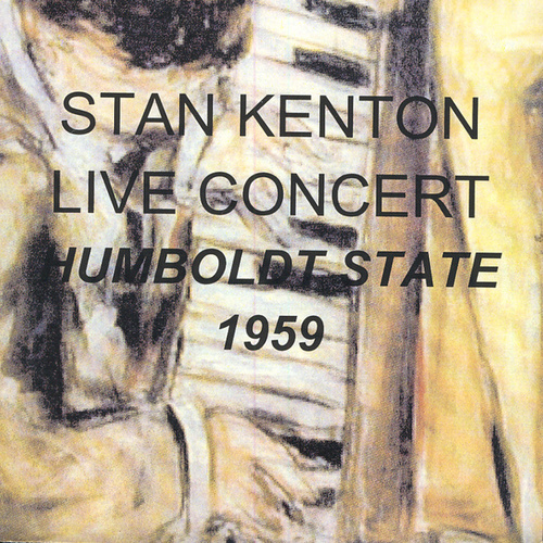 Live Concert, Humboldt State 1959 by Stan Kenton