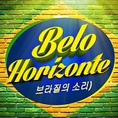 Play & Download Belo Horizonte  (브라질 사운드) by Various Artists | Napster