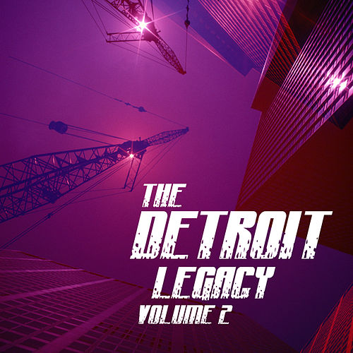 Play & Download The Detroit Legacy Volume 2 by Various Artists | Napster
