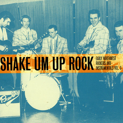 Play & Download Shake Um Up Rock by Various Artists | Napster