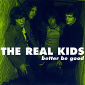 Better Be Good by The Real Kids