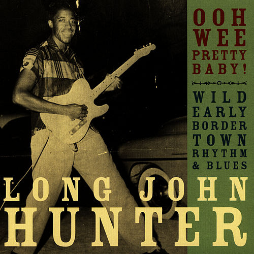 Play & Download Ooh Wee Pretty Baby! by Long John Hunter | Napster