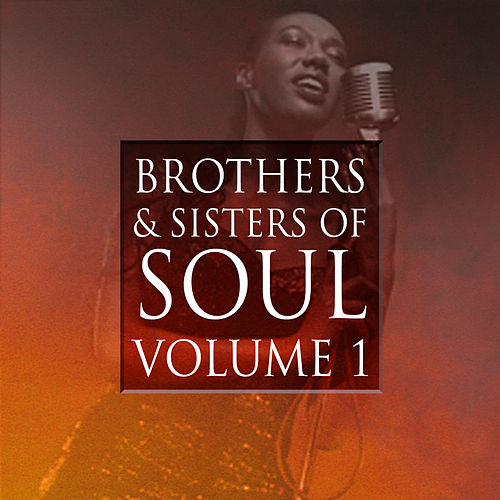 Play & Download Brothers & Sisters of Soul Volume 1 by Various Artists | Napster