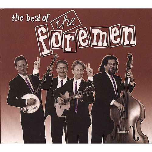 Play & Download The Best of The Foremen by The Foremen | Napster