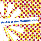 Play & Download Prabir & The Substitutes EP by Prabir & The Substitutes | Napster