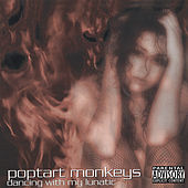 Dancing With My Lunatic by Poptart Monkeys