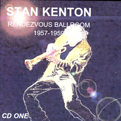 Play & Download Rendezvous Ballroom 1957-1959 CD 1 by Stan Kenton | Napster