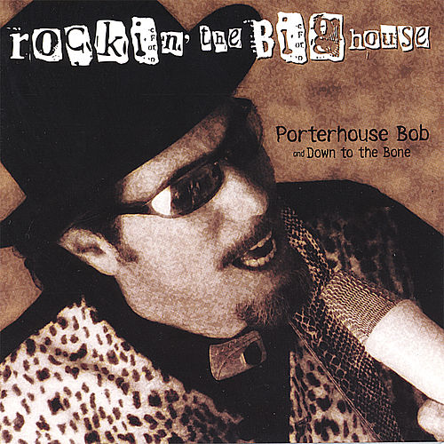 Play & Download Rockin' The Big House by Porterhouse Bob | Napster
