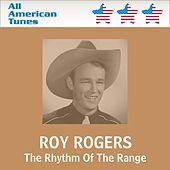 Play & Download The Rhythm Of The Range by Roy Rogers | Napster