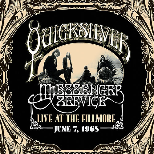 Play & Download Live at the Fillmore June 7, 1968 by Quicksilver Messenger Service | Napster