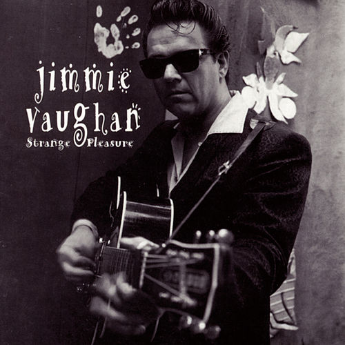 Play & Download Strange Pleasure by Jimmie Vaughan | Napster