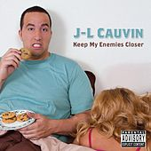 Keep My Enemies Closer by J-L Cauvin