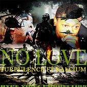 No Love (feat. Kalcium) by Turbulence