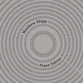 Piano Sutras by Matthew Shipp