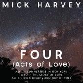 FOUR (Acts of Love) von Mick Harvey