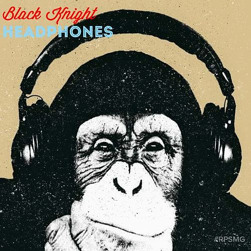 Play & Download Headphones by Black Knight | Napster