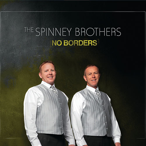 Play & Download No Borders by The Spinney Brothers | Napster