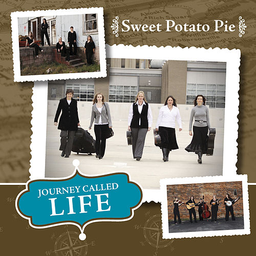 Journey Called Life by Sweet Potato Pie