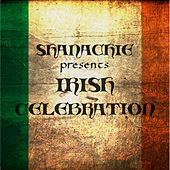 Play & Download Shanachie Presents Irish Celebration by Various Artists | Napster