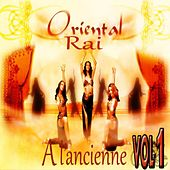 Oriental Raï à l'ancienne, Vol. 1 by Various Artists