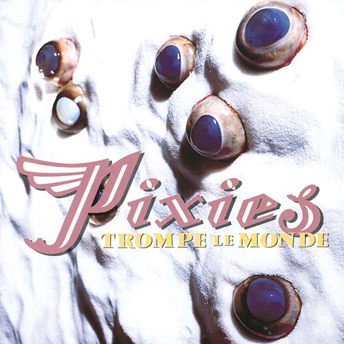 Play & Download Trompe Le Monde by Pixies | Napster