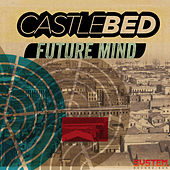 Play & Download Future Mind EP by Castlebed | Napster