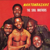 Play & Download Mantombazane by The Soul Brothers | Napster
