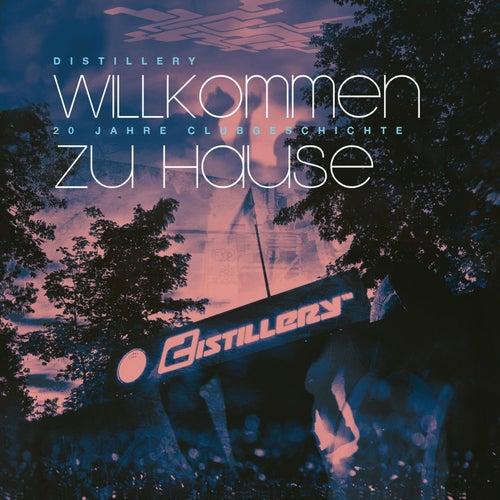 Play & Download Willkommen zu Hause - Distillery - 20 Jahre Clubgeschichte by Various Artists | Napster