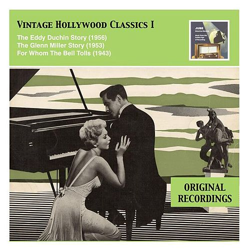 Play & Download Vintage Hollywood Classics, Vol. 1: The Eddy Duchin Story – The Glenn Miller Story – For Whom The Bell Tolls by Various Artists | Napster