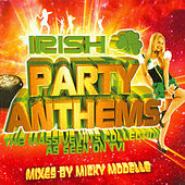 Play & Download Irish Party Anthems by Micky Modelle | Napster