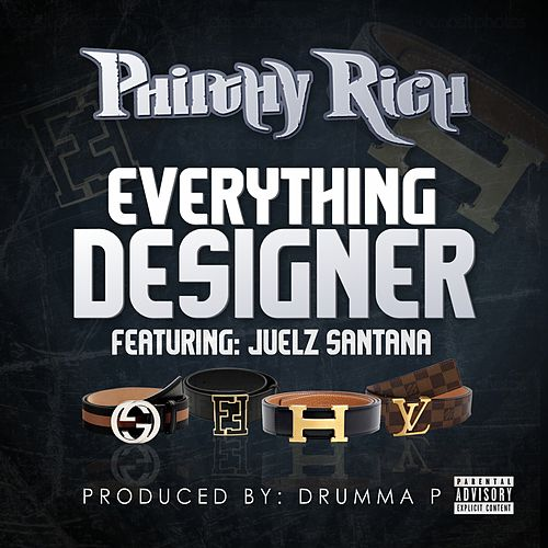 Play & Download Everything Designer by Philthy Rich | Napster