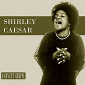 Play & Download Harvest Collection: Shirley Caesar by Shirley Caesar | Napster