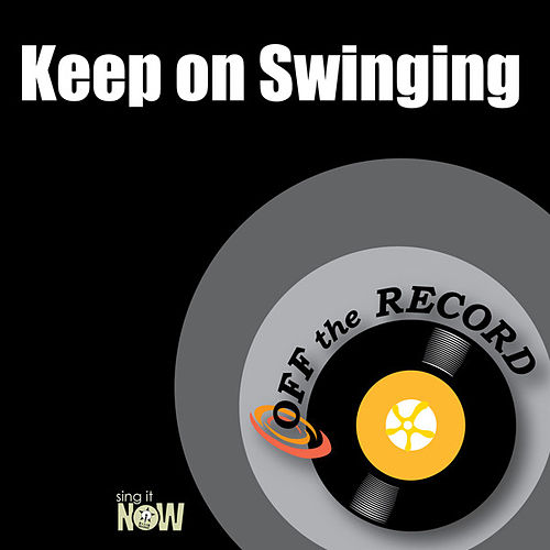 Play & Download Keep on Swinging by Off the Record | Napster