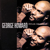 Play & Download Attitude Adjustment by George Howard | Napster