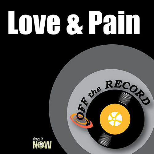 Play & Download Love & Pain by Off the Record | Napster