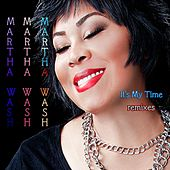 It's My Time Remixes by Martha Wash