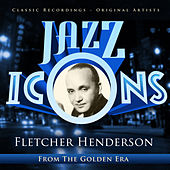 Jazz Icons from the Golden Era - Fletcher Henderson by Various Artists