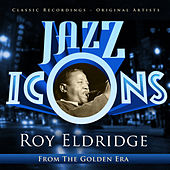 Play & Download Jazz Icons from the Golden Era - Roy Eldridge by Various Artists | Napster
