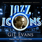 Play & Download Jazz Icons from the Golden Era - Gil Evans by Gil Evans | Napster