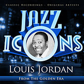 Jazz Icons from the Golden Era - Louis Jordan by Various Artists