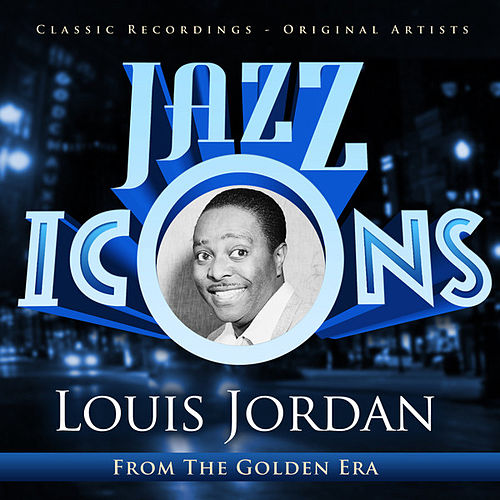 Play & Download Jazz Icons from the Golden Era - Louis Jordan by Various Artists | Napster