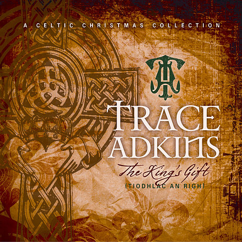 Play & Download The King's Gift by Trace Adkins | Napster