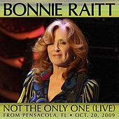 Play & Download Not the Only One (Live from Pensacola, Fl Oct. 20, 2009) by Bonnie Raitt | Napster